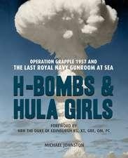 H-Bombs and Hula Girls: Operation Grapple 1957 and the Last Royal Navy Gunroom at Sea