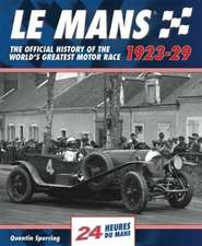 Le Mans:  The Official History of the World's Greatest Motor Race, 1923-29