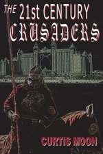 The 21st Century Crusaders