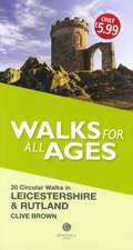 Brown, C: Walks for All Ages Leicestershire & Rutland
