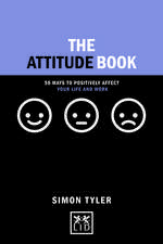 The Attitude Book: 50 Ways to Postiviely Affect Your Life and Work