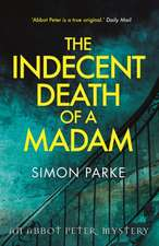 Parke, S: The Indecent Death of A Madam