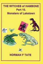 The Witches of Hambone Part 10; The Monsters of Laketown