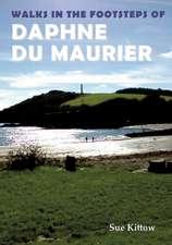 Walks in the Footsteps of Daphne du Maurier