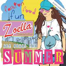 The Zoella Generation:  Get Ready for Summer
