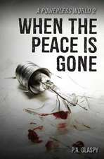 When the Peace Is Gone