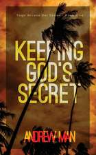 Keeping God's Secret:  Tego Arcana Dei Series (Book I)