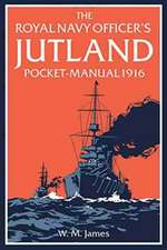 The Royal Navy Officer's Jutland Pocket-Manual 1916