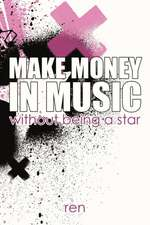 Make Money in Music Without Being a Star