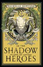 In the Shadow of Heroes: Shortlisted for the Costa Children's Book Award 2019
