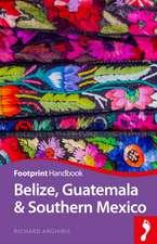 Belize, Guatemala & Southern Mexico Handbook