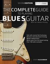 The Complete Guide to Playing Blues Guitar Book Two - Melodic Phrasing