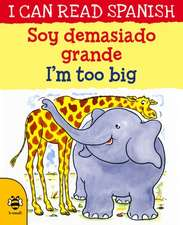 Soy Demasiado Grande/I'm Too Big
