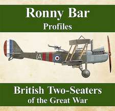 Ronny Barr Profiles - British Two Seaters of the Great War