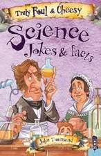 Truly Foul & Cheesy Science Joke Book