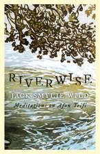 Riverwise: Meditations on Afon Teifi