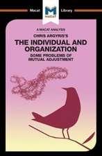 Chris Argyris's Integrating The Individual and the Organization