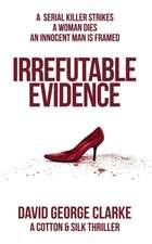 Irrefutable Evidence