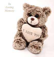 In Loving Memory Funeral Guest Book, Celebration of Life, Wake, Loss, Memorial Service, Love, Condolence Book, Funeral Home, Missing You, Church, Thoughts and In Memory Guest Book, Teddy (Hardback)