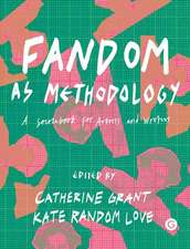 Fandom as Methodology – A Sourcebook for Artists and Writers