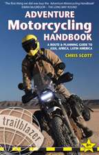 Adventure Motorcycling Handbook: A Route & Planning Guide - Asia, Africa & Latin America