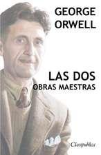 George Orwell - Las dos obras maestras
