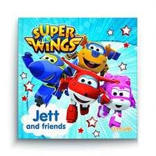 Super Wings - Jett and Friends