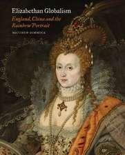 Elizabethan Globalism: England, China and the Rainbow Portrait