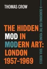 The Hidden Mod in Modern Art – London, 1957–1969