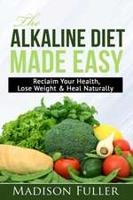 The Alkaline Diet Made Easy