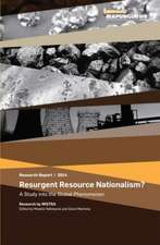 Resurgent Resource Nationalism:  A Study Into the Global Phenomenon