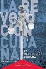 La Revolucion Cubana