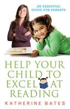 Help your child to excel at reading: An Essential Guide for parents