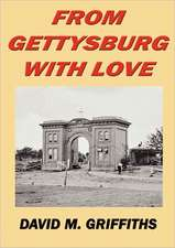 From Gettysburg with Love