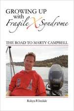 Growing Up with Fragile X Syndrome:  The Road to Marty Campbell