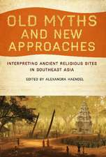 Old Myths & New Approaches: Interpreting Ancient Religious Sites in Souteast Asia