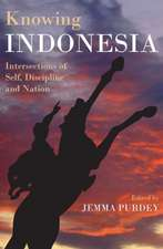Knowing Indonesia: Intersections of Self, Discipline & Nation