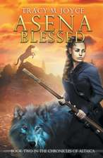 Asena Blessed (Book Two in the Chronicles of Altaica)
