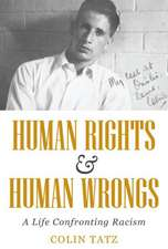Human Rights & Human Wrongs: A Life Confronting Racism