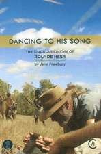 Dancing to His Song: The Singular Cinema of Rolf de Heer