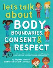 Let's Talk About Body Boundaries, Consent and Respect