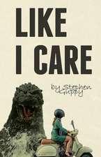 Like I Care