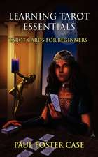 Learning Tarot Essentials:  Tarot Cards for Beginners