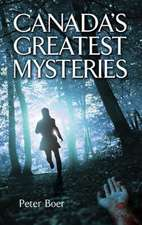 Canada's Greatest Mysteries