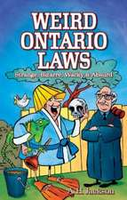 Weird Ontario Laws: Strange, Bizarre, Wacky & Absurd