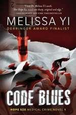 Code Blues:  A Superhero Novel [Axiom-Man Saga Episode No. 3]