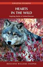 Hearts in the Wild: Inspiring Stories of Animal Rescues