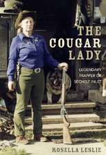 Cougar Lady: Legendary Trapper of Sechelt Inlet