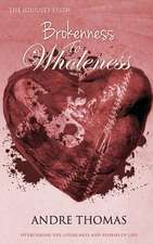 The Journey from Brokenness to Wholeness