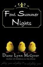 Fowl Summer Nights